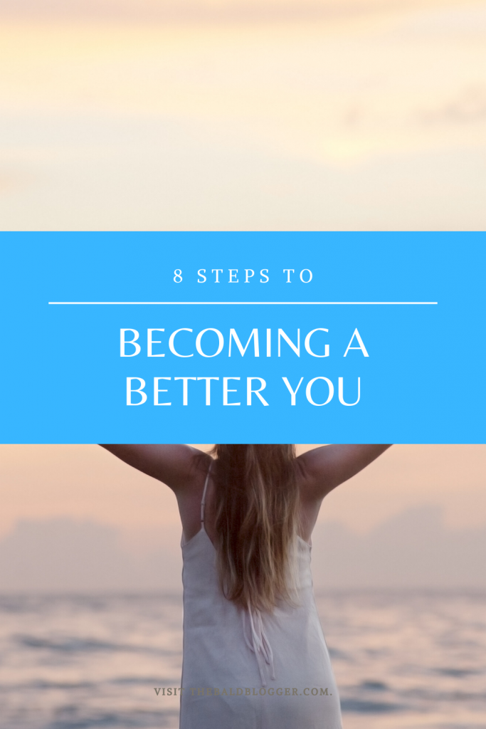8 Steps To Becoming A Better You