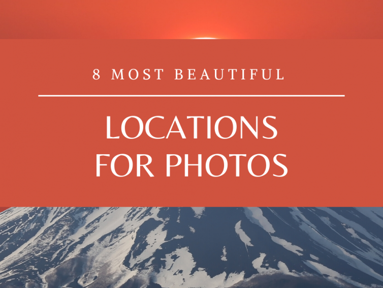 8 Most Beautiful Locations For Photos