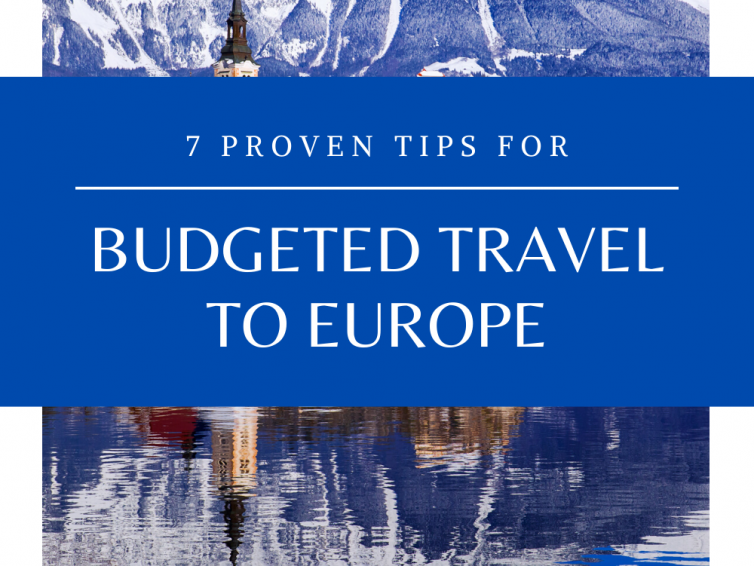 7 Tips For European Budget Trip