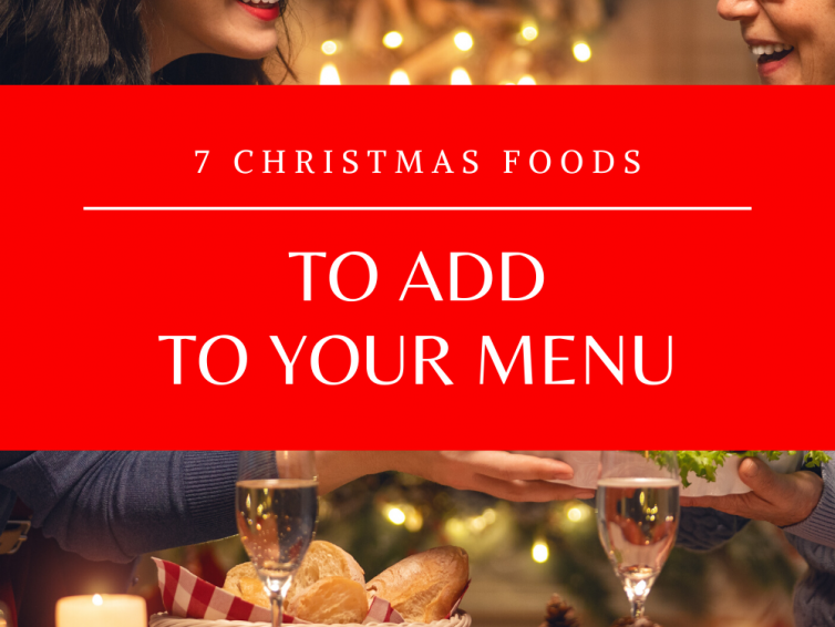 7 Christmas Foods To Add To The Menu