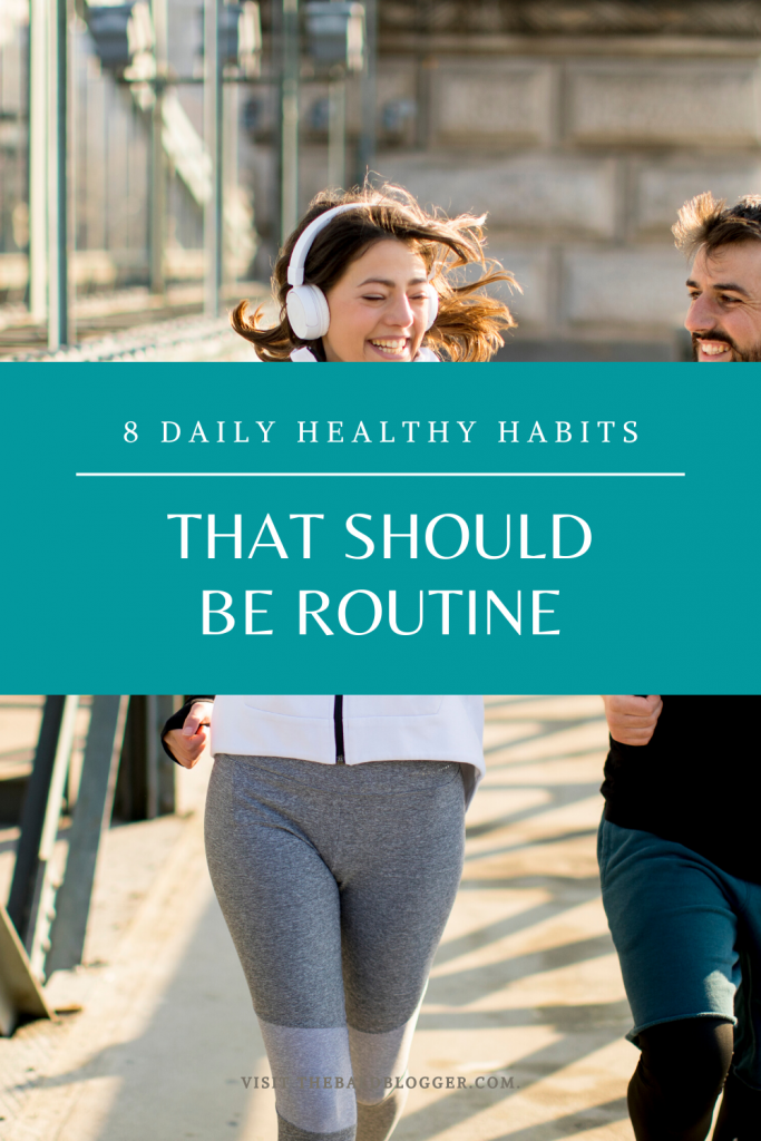 8 Daily Routine Healthy Habits