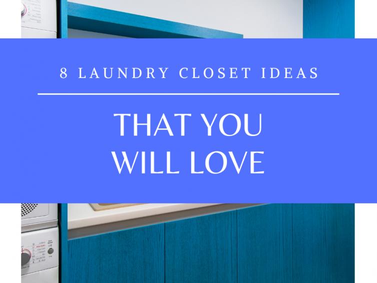 8 Laundry Closet Ideas You'll Love