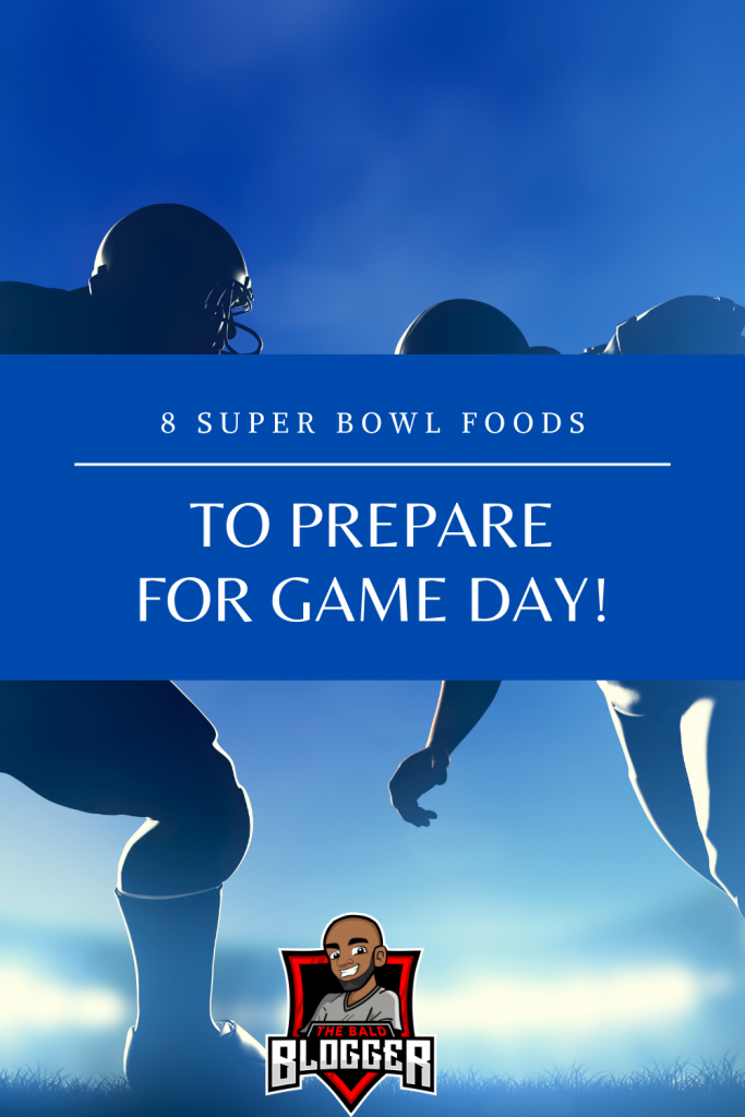 8 Super Bowl Foods For Game Day