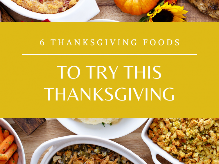 6 Thanksgiving Foods To Try