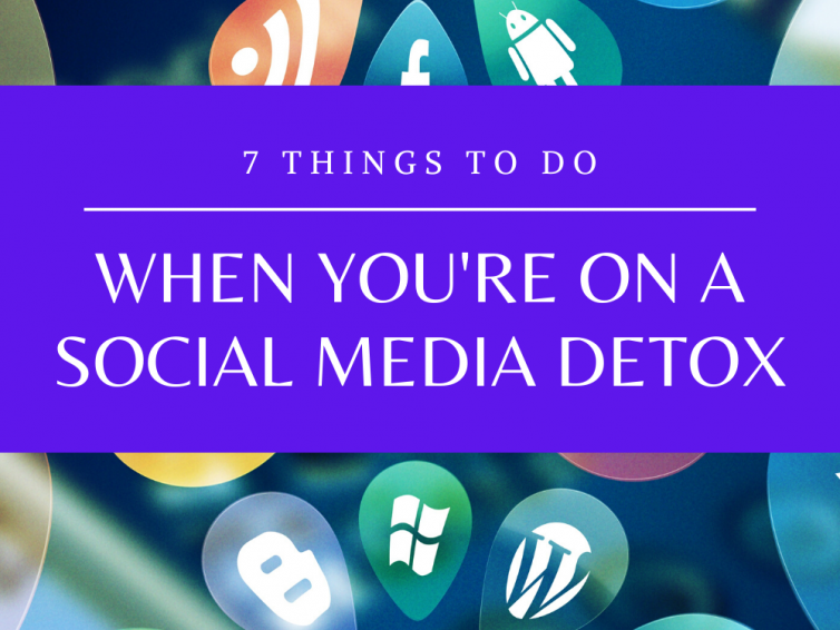 7 Things To Do On A Social Media Detox