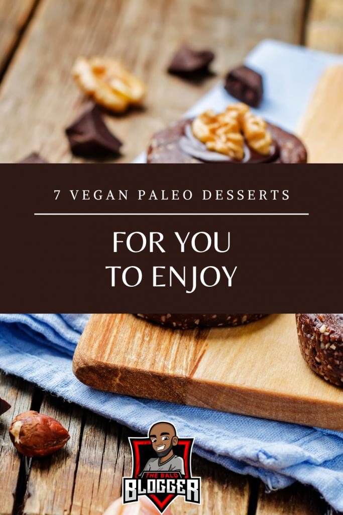 7 Vegan Paleo Desserts For You