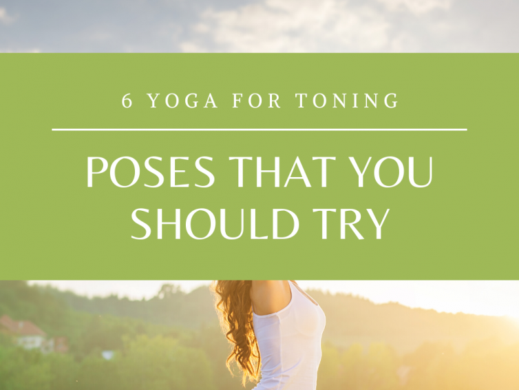 6 Yoga For Toning Poses For You To Try