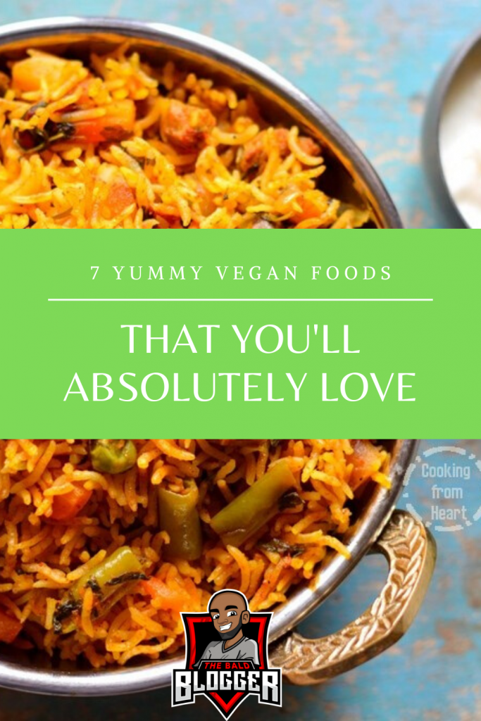 7 Yummy Vegan Foods To Try